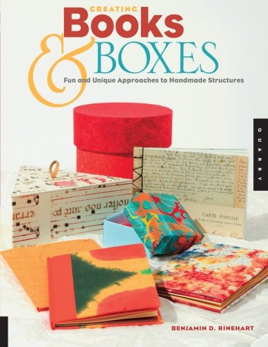 Creating Books  Boxes: Fun and Unique Approaches to Handmade Structures (Paper Art Workbooks)