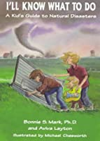 I'LL Know What To Do: A Kid's Guide To Natural
