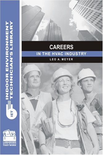 Careers in the HVAC Industry (Indoor Environment Technician's Library)