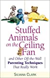 Stuffed Animals on the Ceiling Fan, Silvana Clark, 0800758420