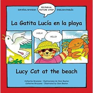 Lucy the Cat at the Beach: La Gatita Lucia en la playa (Bilingual Picture Strip Books) (Spanish Edition) Catherine Bruzzone and Claire Beaton