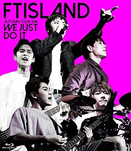 FTISLAND AUTUMN TOUR 2016 -WE JUST DO IT-【blu-ray】