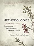 img - for Methodologies for Effectively Assessing Complementary and Alternative Medicine (CAM): Research Tools and Techniques book / textbook / text book