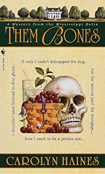 Them Bones: A Mystery from the Mississippi Delta (Sarah Booth Delaney Mystery Book 1) by [Haines, Carolyn]
