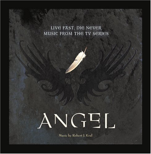 Angels Cd - Angel: Live Fast Die Never (Music From the TV Series)
