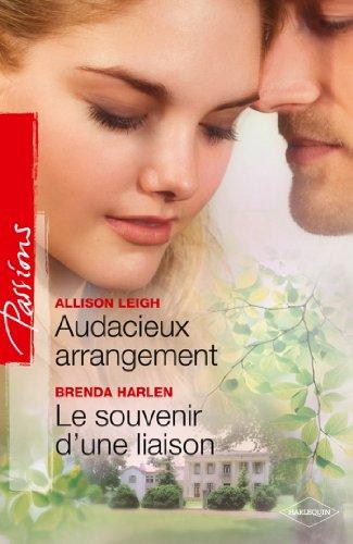 Audacieux arrangement - Le souvenir d'une liaison (Passions) (French Edition)