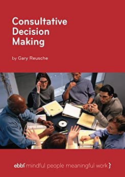 Consultative Decision Making by [Reusche, Gary]