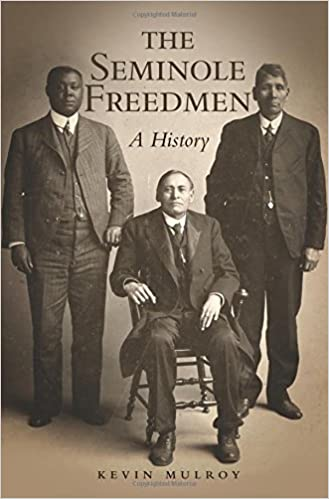 The Seminole Freedmen: A History (Race and Culture in the American West Series)
