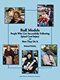 Roll Models: People Who Live Successfully Following Spinal Cord Injury and How They Do It