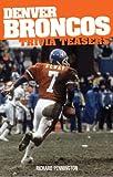 Denver Broncos Trivia Teasers, Richard Pennington, 1931599920