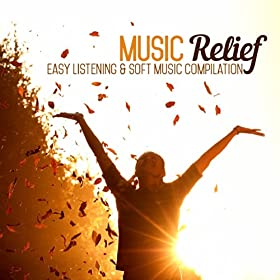 Music Relief (Easy Listening & Soft Music Compilation) (Easy Listening