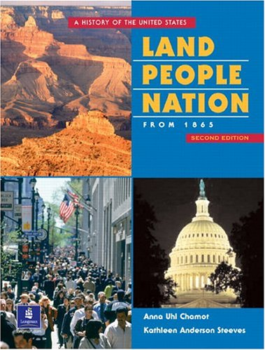Land, People, Nation:  A History of the United States, Since 1865 (Second Edition)