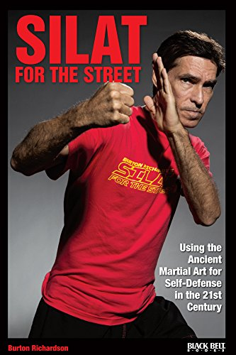 Silat for the Street: Using the Ancient Martial Art for Self-Defense in the 21st Century by [Richardson, Burton]