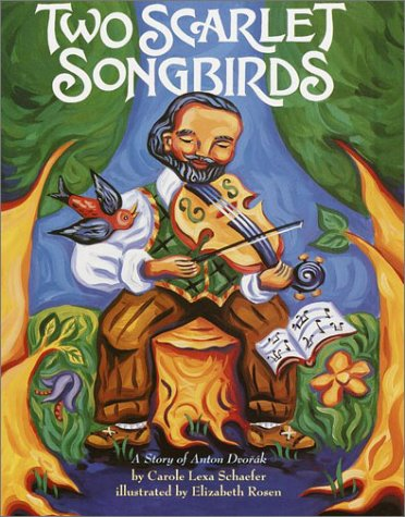 Two Scarlet Songbirds: A Story of Anton Dvorak