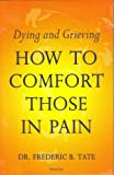 img - for Talking with People Who Are Dying or Grieving: A Simple and Practical Guide to Conversations About Death book / textbook / text book
