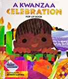 A Kwanzaa Celebration Pop-Up Book: Celebrating the Holiday with New Traditions and Feasts