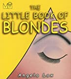 The Little Book of Blondes, Angela Lox, 1854795589