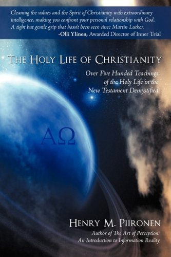 Download The Holy Life of Christianity: Over Five Hunded Teachings of the Holy Life in the New Testament Demystified ebook