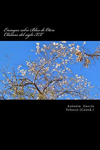 Ensayos sobre Blas de Otero: Clásicos del siglo XX (Spanish Edition)