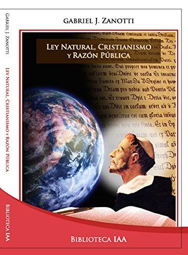 Ley natural, cristianismo y razón pública (Biblioteca Instituto Acton nº 6) (Spanish Edition)