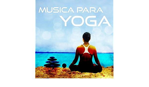 Música para Yoga - Música para la Relajación, Sonidos de la ...