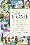 The Catholic Home, Meredith Gould, 0385509928
