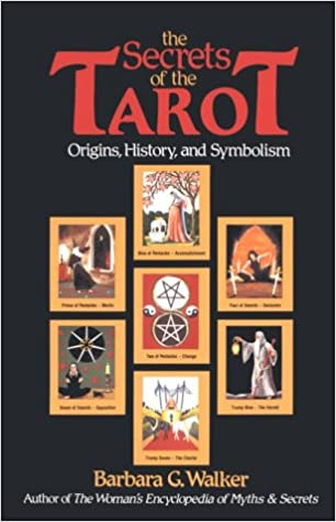 The Secrets Of The Tarot Origins History And Symbolism Barbara G