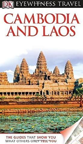 By Dorling Kindersley - Eyewitness Travel Guides Cambodia And Laos (Revised) (7/28/13) (A Dorling Kindersley Book)