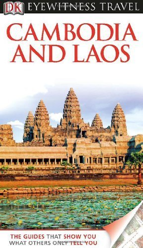 By Dorling Kindersley - Eyewitness Travel Guides Cambodia And Laos (Revised) (7/28/13)