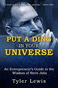 Steve Jobs: Put A Ding In Your Universe: An Entrepreneur's Guide To The Wisdom Of Steve Jobs by Tyler Lewis ebook deal