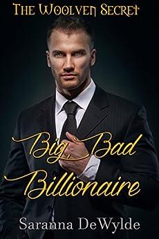 Big Bad Billionaire (The Woolven Secret Book 1) by [DeWylde, Saranna]