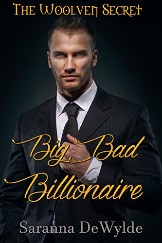 (Big Bad Billionaire (The Woolven Secret Book 1))