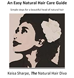 An Easy Natural Hair Care Guide by [Sharpe, Keisa]