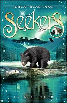 Great Bear Lake (Seekers): Erin Hunter: 9781405246101