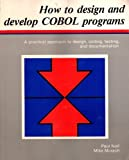 How to Design and Develop COBOL Programs, Mike Murach and Paul Noll, 0911625208