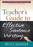 Teacher's Guide to Effective Sentence Writing, Saddler, Bruce, 1462506828
