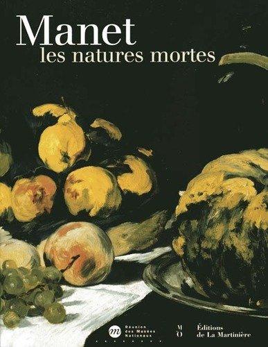 Manet : les natures mortes : Exposition, Paris, Musée d'Orsay (9 octobre 2000-7 janvier 2001) ebook