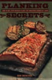 img - for Planking Secrets: How to Grill with Wooden Planks for Unbeatable Barbecue Flavor by Ronnie Shewchuk (2009-05-15) book / textbook / text book