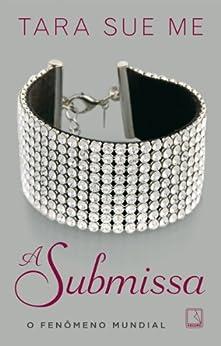 A submissa - A submissa - vol. 1 por [Me, Tara Sue]