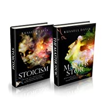 """Stoicism: 2 Books - """"How to Implement Stoic Philosophies and Teachings"""" & """"Advanced Principles and Theories of Stoicism"""""""