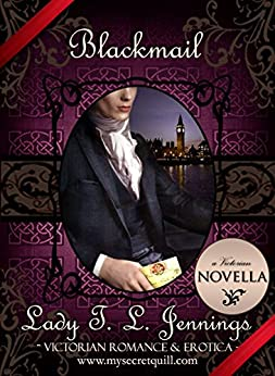 Blackmail ~ A Gay Victorian Romance and Erotic Novella by [Jennings, Lady T. L.]