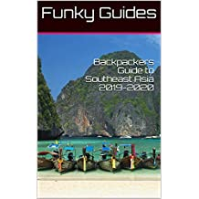 Backpackers Guide to Southeast Asia 2019-2020