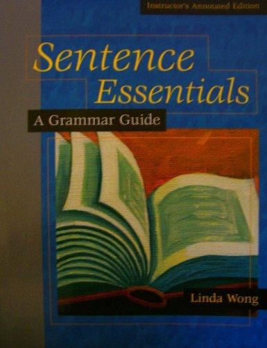 By Linda Wong - Sentence Essentials: A Grammar Guide: 1st (first) Edition