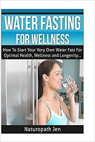Amazon com: Water Fasting For Wellness: How To Start Your