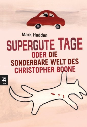Supergute Tage oder Die sonderbare Welt des Christopher Boone (German Edition) ()