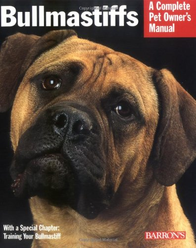 Bullmastiffs (Complete Pet Owner's Manual)