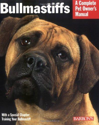 Bullmastiffs (Complete Pet Owner's Manual) ()
