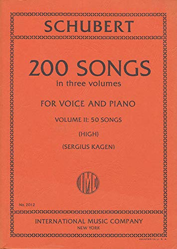 Schubert: 200 Songs in 3 volumes, High Voice (For Voice and Piano, Volume II: 50 Songs) ()