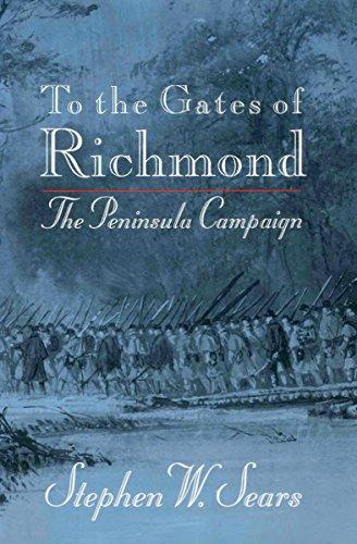 To the Gates of Richmond: The Peninsula ()