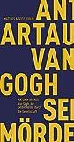 Van Gogh, der Selbstmörder durch die Gesellschaft (Fröhliche Wissenschaft)